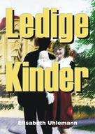 Elisabeth Uhlemann: Ledige Kinder