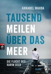 Tausend Meilen über das Meer - Die Flucht des Karim Deeb