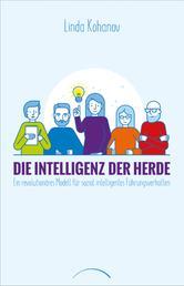 Die Intelligenz der Herde - Ein revolutionäres Modell für sozial intelligentes Führungsverhalten