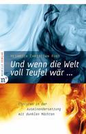 Heinrich Christian Rust: Und wenn die Welt voll Teufel wär ...