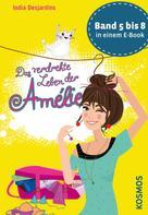 India Desjardins: Das verdrehte Leben der Amélie, Die Bände 5 bis 8 in einem E-Book ★★★★★