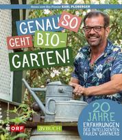 """Genau so geht Biogarten - 20 Jahre Erfahrungen des intelligenten faulen Gärtners – """"Neues vom Bio-Pionier"""""""