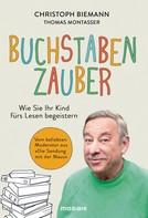 Christoph Biemann: Buchstabenzauber