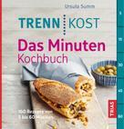 Ursula Summ: Trennkost - Das Minuten-Kochbuch ★★★
