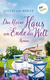 Das kleine Haus am Ende der Welt - Roman