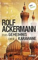 Rolf Ackermann: Das Geheimnis der Karawane ★★★★