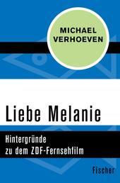 Liebe Melanie - Hintergründe zu dem ZDF-Fernsehfilm