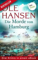 Ole Hansen: Die Morde von Hamburg: Drei Krimis in einem eBook ★★★★★