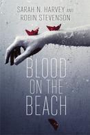 Sarah N. Harvey: Blood on the Beach