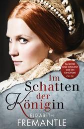 Im Schatten der Königin - Ein Tudor-Roman