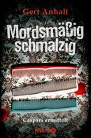 Gert Anhalt: Mordsmäßig schmalzig ★★★★