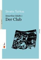 Stratis Tsirkas: Steuerlose Städte: Der Club