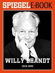 Willy Brandt (1913-1992) - Ein SPIEGEL E-Book