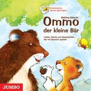 Ommo, der kleine Bär - Lieder, Reime und Geschichten, die mit Sprache spielen