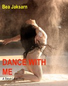 Bea Jaksarn: Dance with Me