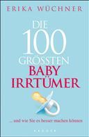 Erika Wüchner: Die 100 größten Babyirrtümer ★★★