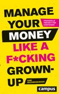 Sam Beckbessinger: Manage Your Money like a F*cking Grown-up ★★★★★