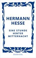Hermann Hesse: Eine Stunde hinter Mitternacht