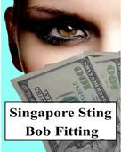 Bob Fitting: Singapore Sting