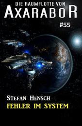 Die Raumflotte von Axarabor #55: Fehler im System