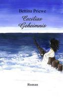 Bettina Priewe: Cecilias Geheimnis
