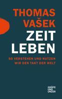 Thomas Vasek: Zeit leben