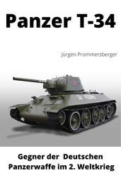 Panzer T-34 - Gegner der deutschen Panzerwaffe im 2. Weltkrieg