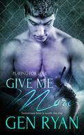 Gen Ryan: Give Me More ★★★★