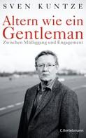 Sven Kuntze: Altern wie ein Gentleman ★★★★★