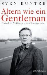 Altern wie ein Gentleman - Zwischen Müßiggang und Engagement