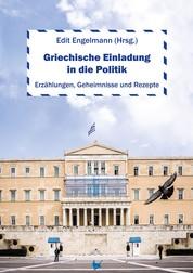 Griechische Einladung in die Politik - Erzählungen, Geheimnisse und Rezepte