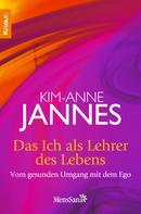 Kim-Anne Jannes: Das Ich als Lehrer des Lebens