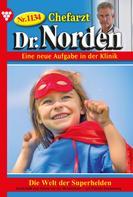 Patricia Vandenberg: Chefarzt Dr. Norden 1134 – Arztroman