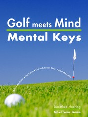 Golf meets Mind: Mental Keys to Peak Performance