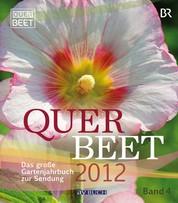 Querbeet 2012 (4) - Das große Gartenjahrbuch zur Sendung/ Band 4