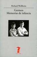 Richard Wollheim: Germen. Memorias de infancia