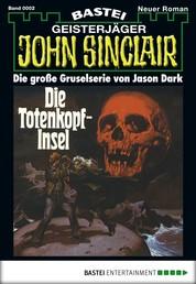 John Sinclair - Folge 0002 - Die Totenkopf-Insel
