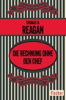 Thomas B. Reagan: Die Rechnung ohne den Chef