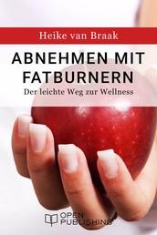 Abnehmen mit Fatburnern - Der leichte Weg zur Wellness
