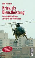 Rolf Uesseler: Krieg als Dienstleistung