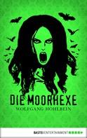 Wolfgang Hohlbein: Die Moorhexe ★★★★
