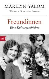 Freundinnen - Eine Kulturgeschichte