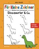 Nico Fauser: Für kleine Zeichner - Dinosaurier & Co. ★★★★★