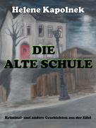 Helene Kapolnek: Die alte Schule