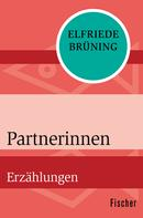 Elfriede Brüning: Partnerinnen