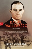 Ingrid Carlberg: Raoul Wallenberg