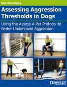 Sue Sternberg: Assessing Aggression Thresholds in Dogs