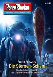 Perry Rhodan 3128: Die Sternen-Schem - Chaotarchen-Zyklus