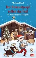 Wolfram Hänel: Drei Weihnachtsengel retten das Fest ★★★★★