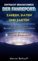 Werner Balhauff: Die Eintracht – Zahlen, Daten und Fakten des BTSV Eintracht Braunschweig
